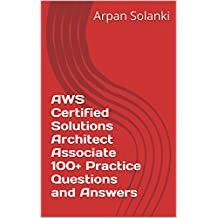 AWS Certified Solutions Architect Associate 100+ Practice Questions and Answers