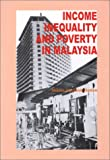Income Inequality and Poverty in Malaysia, Shireen M. Hashim, 0847688585