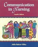 Communication in Nursing 9780323008723