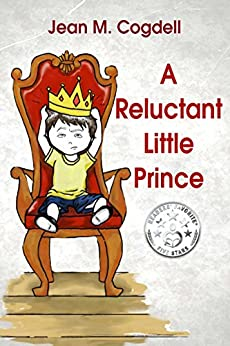 A Reluctant Little Prince by [Cogdell, Jean M]