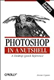 Photoshop in a Nutshell: A Desktop Quick Reference