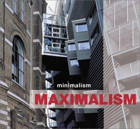 Minimalism Maximalism