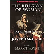 The Religion of Woman: An Historical Study (Edited, Annotated)