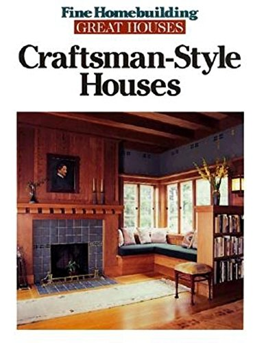 Craftsman-Style Houses (Great Houses) by Taunton Press