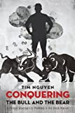 Conquering the Bull and the Bear, Tim Nguyen, 1622956869