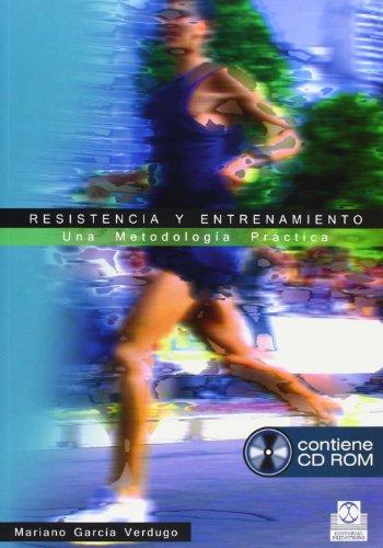 Descargar Libro Resistencia Y Entrenamiento. Una Metodología Práctica Mariano García-verdugo Delmas