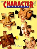 Character Matters, R. E. Myers, 0673586448
