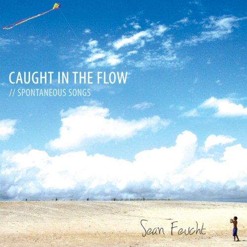 Sean Feucht - Caught The Flow (2009)