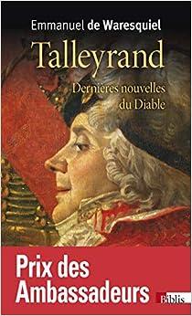 Book's Cover of Talleyrand - Dernières nouvelles du Diable (Français) Poche – 4 mai 2017