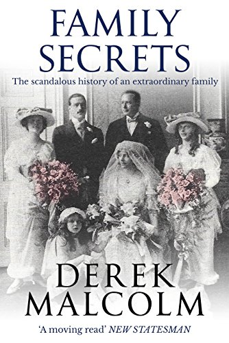 Family Secrets: The scandalous history of an extraordinary family by [Malcolm, Derek]