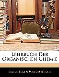 Lehrbuch Der Organischen Chemie, Julius Eugen Schlossberger, 1143906136