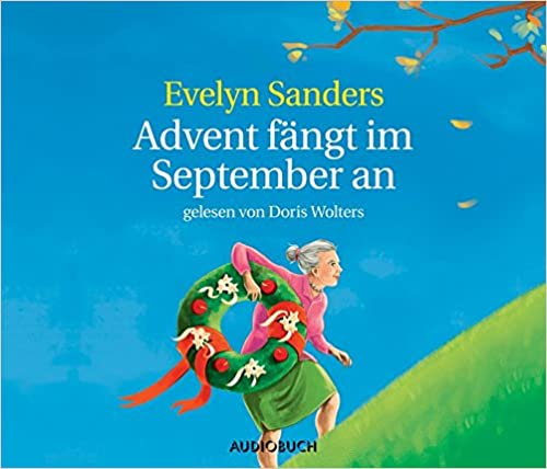 Advent fängt im September an - Neuausgabe [Audiobook] [Audio CD]