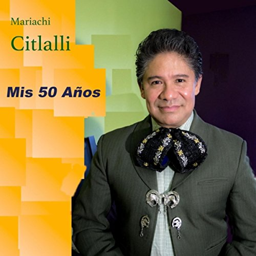 Mis 50 a os by mariachi citlalli on amazon music - Mis 50 anos ...