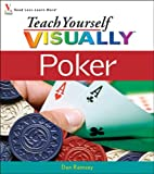 Teach Yourself Visually Poker, Dan Ramsey, 0471799068