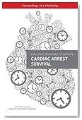 Exploring Strategies to Improve Cardiac Arrest Survival: Proceedings of a Workshop