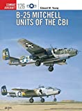 img - for B-25 Mitchell Units of the CBI (Combat Aircraft) book / textbook / text book