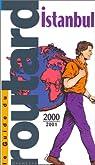Guide du routard. Istanbul. 2000-2001 par Guide du Routard