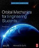 Orbital Mechanics for Engineering Students, Third Edition (Aerospace Engineering)