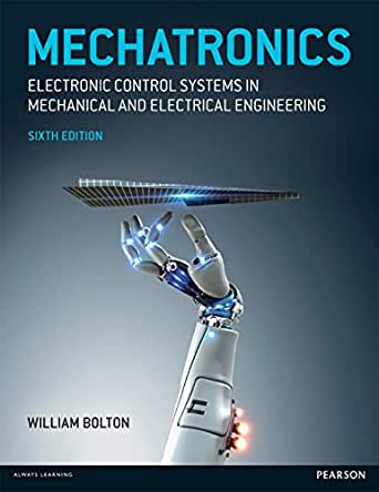 Mechatronics Electronic Control Systems In Mechanical And
