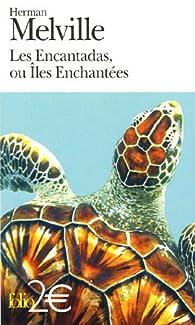 Les Encantadas, ou Iles Enchantées : Texte extrait des Contes de la Véranda par Herman Melville