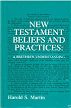 New Testament Beliefs and Practices: A…