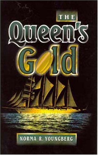 The Queen's Gold - Norma R. Youngberg