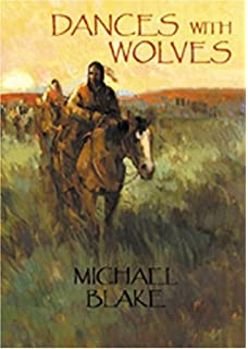 dances wolves the illustrated story of the epic film  dances wolves