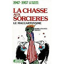La chasse aux sorcières : 1947-1957