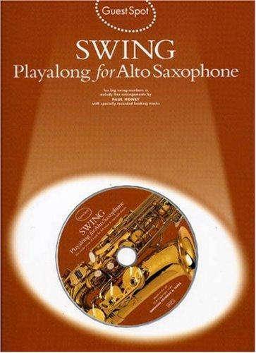 Guest Spot: Swing Playalong For Alto Saxophone (Book, CD): Noten, CD für Alt-Saxophon