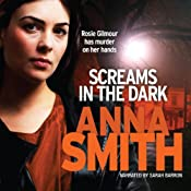 Screams in the Dark: Rosie Gilmour 3 | Anna Smith