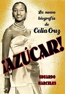 Azucar! LA Biografia De Celia Cruz (Spanish Edition)