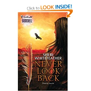 Never Look Back (Silhouette Bombshell) Sheri Whitefeather