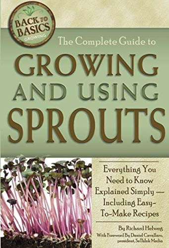The Complete Guide to Growing and Using Sprouts  Everything You Need to Know Explained Simply (Back to Basics Growing)