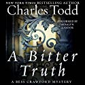 A Bitter Truth : A Bess Crawford Mystery Audiobook by Charles Todd Narrated by Rosalyn Landor