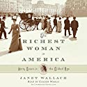 The Richest Woman in America: Hetty Green in the Gilded Age Audiobook by Janet Wallach Narrated by Coleen Marlo