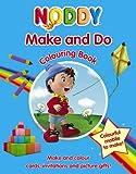 Noddy: Make and Do Colouring Book (Noddy)