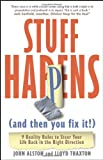 img - for Stuff Happens (and then you fix it!): 9 Reality Rules to Steer Your Life Back in the Right Direction book / textbook / text book