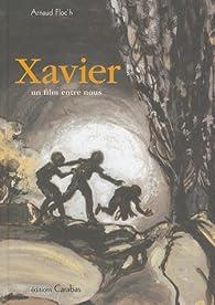 Xavier : Un film entre nous par Arnaud Floc'h
