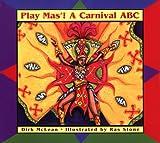 Play Mas'! A Carnival ABC