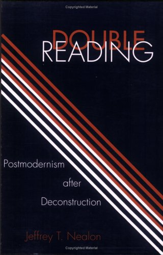 Double Reading: Postmodernism after Deconstruction