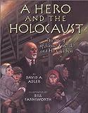 A Hero and the Holocaust, David A. Adler, 0823415481