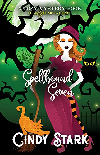 Spellbound Seven: A Cozy Mystery (Teas and Temptations Book 7) by [Stark, Cindy]