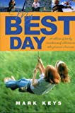img - for My Best Day: A Collection of Best Day Remembrances of Celebrities And Other Prominent Americans book / textbook / text book