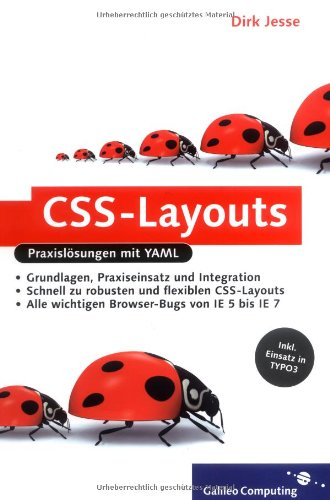 CSS-Layouts: Praxislösungen mit YAML, CSS-Layouts mit TYPO3 und xt:Commerce, inkl. Internet Explorer 7 (Galileo Computing)