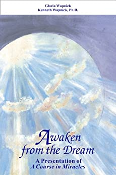 Awaken from the Dream by [Wapnick, Gloria , Wapnick, Kenneth]