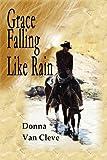 Grace Falling Like Rain