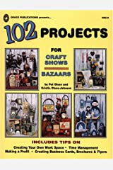 102 Projects for Craft Shows and Bazaars