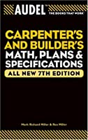 Audel Carpenter's and Builder's Math, Plans, and Specifications, 7th Edition Front Cover