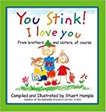 img - for You Stink! I Love You book / textbook / text book