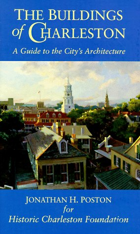 The Buildings of Charleston: A Guide to the City's Architecture